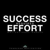 Success Requires Effort (Motivational Speech) de Fearless Motivation