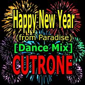 Happy New Year (From Paradise) [Dance Mix] von Cutrone