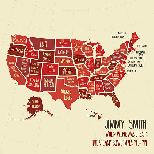 When Wine Was Cheap: The Steamy Bowl Tapes '91-99 by Jimmy Smith
