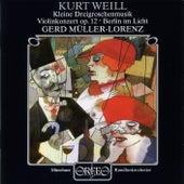 Weill: Violin Concerto, Op. 12, Kleine Dreigroschenmusik & Berlin im Licht by Various Artists