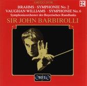 Brahms: Symphony No. 2 in D Major, Op. 73 - Vaughan Williams: Symphony No. 6 in E Minor von Symphonie-Orchester des Bayerischen Rundfunks