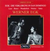 Egk: Die Verlobung in San Domingo by Evelyn Lear