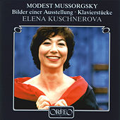 Mussorgsky: Pictures at an Exhibition & Other Piano Works von Elena Kuschnerova