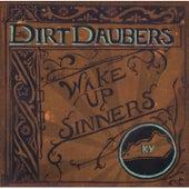 Wake up Sinners by The Dirt Daubers