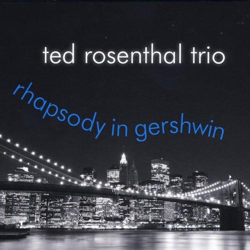 Rhapsody in Gershwin by Ted Rosenthal