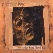 Estate Bottled Blues by Preacher Boy