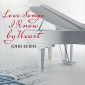 Love Songs I Know by Heart von John Burns