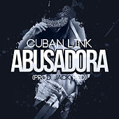 Abusadora by Cuban Link