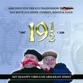 19 1/2 (Abschied von der Kultradioshow Maximal. Das Beste aus Show, Comedy, Songs & Gags mit DJ Happy Vibes und ABM Kraft Horst) de Various Artists