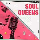 Soul Queens by Various Artists