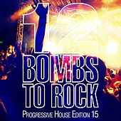 12 Bombs To Rock - Progressive House Edition 15 by Various Artists