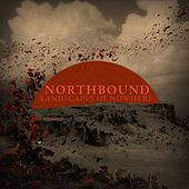 Landscapes of Nowhere by Northbound