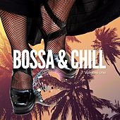 Bossa & Chill, Vol. 1 (Finest Latin Bar & Lounge Music) by Various Artists