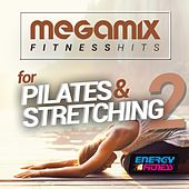 Megamix Fitness Hits for Pilates and Stretching 2 (25 Tracks Non-Stop Mixed Compilation for Fitness & Workout) by Various Artists