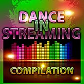 Dance in Streaming Compilation de Various Artists