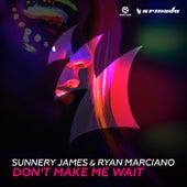 Don't Make Me Wait von Sunnery James & Ryan Marciano