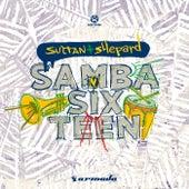 Samba Sixteen von Sultan + Shepard