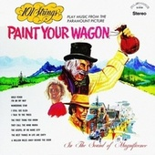 Paint Your Wagon (Remastered from the Original Master Tapes) von 101 Strings Orchestra