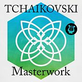 Tchaikovsky - Masterwork by Various Artists