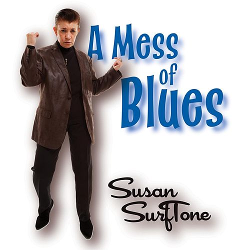 A Mess of Blues by Susan Surftone