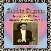 Ataúlfo Argenta, Interpreta a Berlioz - Sinfonía Fantástica OP 14 by Paris Conservatoire Orchestra