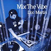 Mix the Vibe: Doc Martin by Various Artists