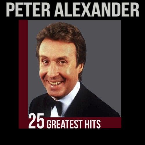 Peter Alexander - 25 Greatest Hits by Peter Alexander