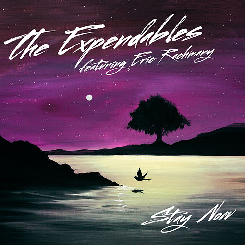 Stay Now by The Expendables