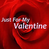 Just For My Valentine by Various Artists