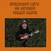 Everybody Let's Go Outside by Tommy Smith