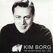 The Golden Years 1952 - 1956 by Kim Borg