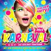 Karneval 2017 - Folge der Party (45 46 47 - Der Schlager Countdown mit den Stars der Apres Ski XXl Hits 2018) von Various Artists