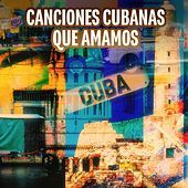 Canciones Cubanas Que Amamos de Various Artists