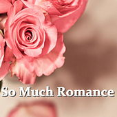 So Much Romance di Various Artists