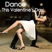 Dance This Valentine's Day by Various Artists