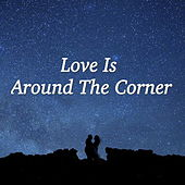 Love Is Around The Corner by Various Artists