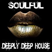 Soulful Deeply Deep House by Various Artists