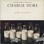 Milk Roulette by Charlie Dore