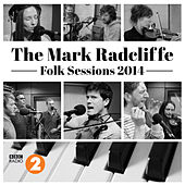 The Mark Radcliffe Folk Sessions 2014 de Various Artists