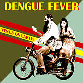 Venus on Earth (Deluxe Edition) de Dengue Fever