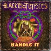 Handle It by Blackfoot Gypsies