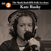 The Mark Radcliffe Folk Sessions: Kate Rusby von Kate Rusby