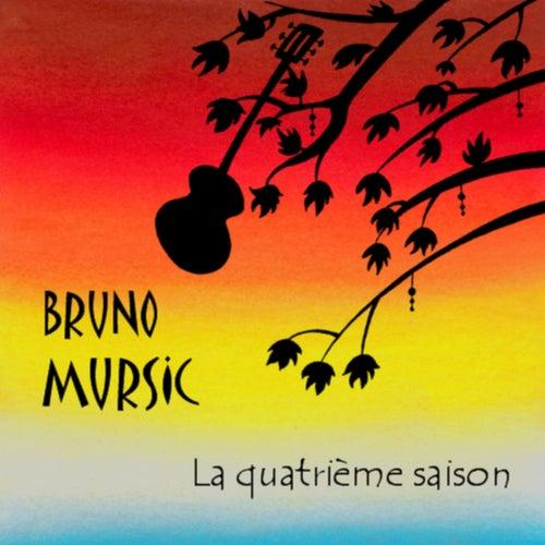 La quatrième saison by Bruno Mursic