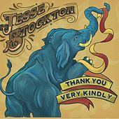 Thank You Very Kindly by Jesse Stockton