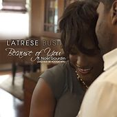 Because of You (Daz-I-Kue BB Boogie Mix) [feat. Noel Gourdin] de Latrese Bush