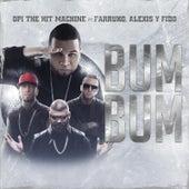Bum Bum (feat. Farruko, Alexis & Fido) de Opi the Hit Machine