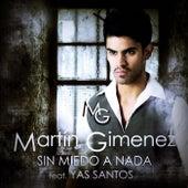 Sin Miedo a Nada (feat. Yas Santos) by Martin Gimenez