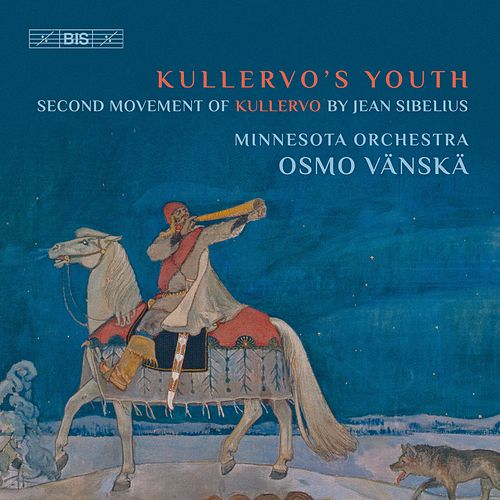 Sibelius: Kullervo, Op. 7: II. Kullervo's Youth by Minnesota Orchestra