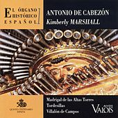 El Órgano Histórico Español, Vol. 1: Madrigal de las Altas Torres, Tordesillas, Villalón de Campos by Kimberly Marshall
