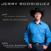 Hasta el Fin Luchare de Jerry Rodriguez